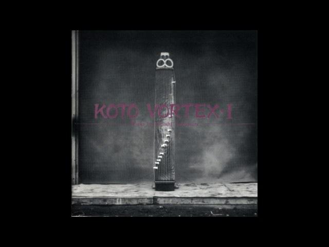 Koto Vortex I: Works By Hiroshi Yoshimura [Full Album]