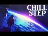 Epic Chillstep Collection 2017 2 Hours