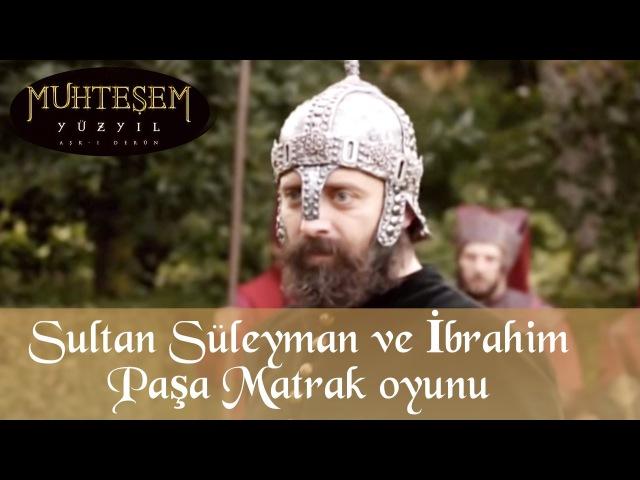 Sultan Süleyman ve İbrahim Paşa nın Matrak Oyunu Sahnesi 37