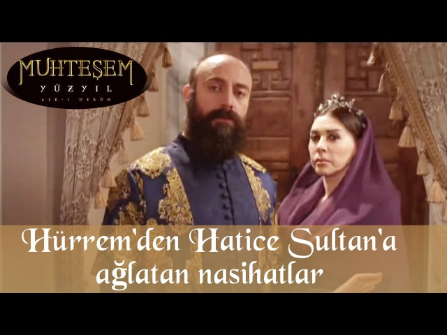 Hürrem den Hatice Sultana Ağlatan Nasihatlar 44 Bölüm