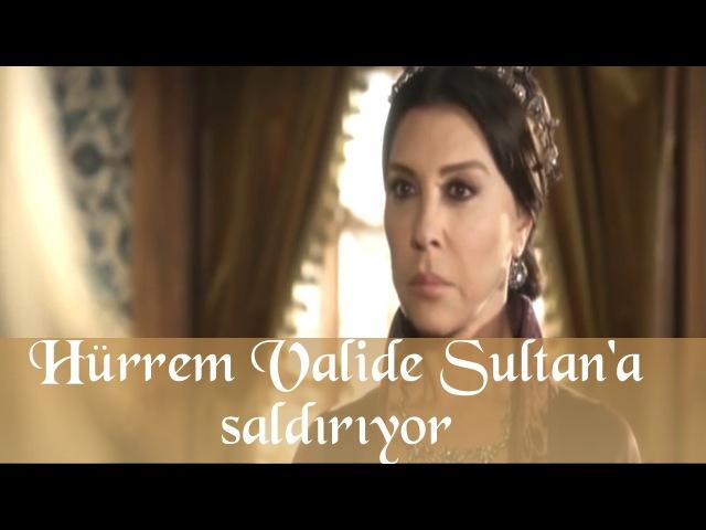 Hürrem Valide Sultan'a Saldırıyor - Muhteşem Yüzyıl 39.Bölüm