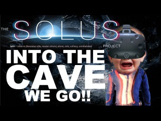 The Solus Project On The HTC VIVE Part 2 | Exploring A Scary Cave In VR