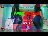 AFROGROOVE COUPE DECALE VOL 6 - DJ JUDEX ft Dj Arafat. Serge B. Debordo. Dj Mix. Sidiki D
