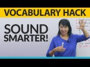 Vocabulary Hack Sound smarter and avoid mistakes