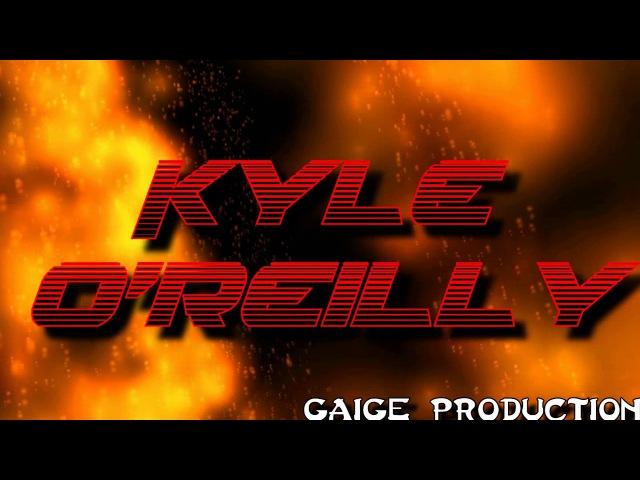 Kyle OReilly Custom Titantron