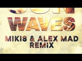 Slider &amp Magnit Feat. Radio Killer - Sunwaves (Mikis &amp Alex Mad Remix)