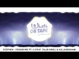 Stephen - Crossfire Pt. II (ft. Talib Kweli &amp KillaGraham)