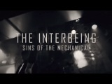 The Interbeing - Sins Of The Mechanical (Official Video)