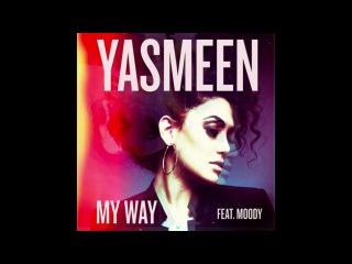 Yasmeen - My Way ft. Moody