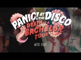 Panic! At The Disco - Death Of A Bachelor Tour (Week 8 Recap)