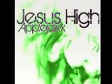 Applejaxx - Jesus High (feat. Odetta)