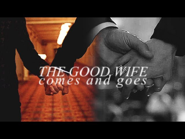 The good wife | comes and goes