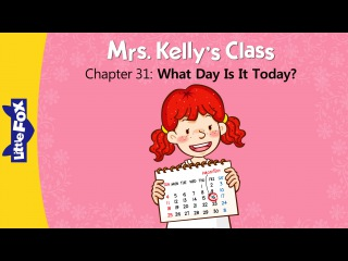 Kids' English | Mrs. Kelly's Class 31: What Day Is It Today? | Level 1 | By Little Fox