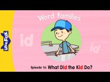Word Families 16: What Did the Kid Do? | Level 1 | By Little Fox