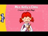 Mrs. Kelly's Class 4: Let's Play! | Level 1 | By Little Fox
