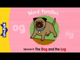 Word Families 8: The Dog and the Log | Level 1 | By Little Fox