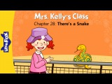 Mrs. Kelly's Class 28 There's a Snake  Level 1  By Little Fox