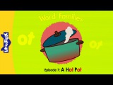 Word Families 7: A Hot Pot | Level 1 | By Little Fox