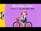 Mrs. Kelly's Class 23 Can You Ride a Bike  Level 1  By Little Fox
