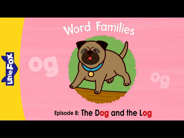 Word Families 8: The Dog and the Log   Level 1   By Little Fox