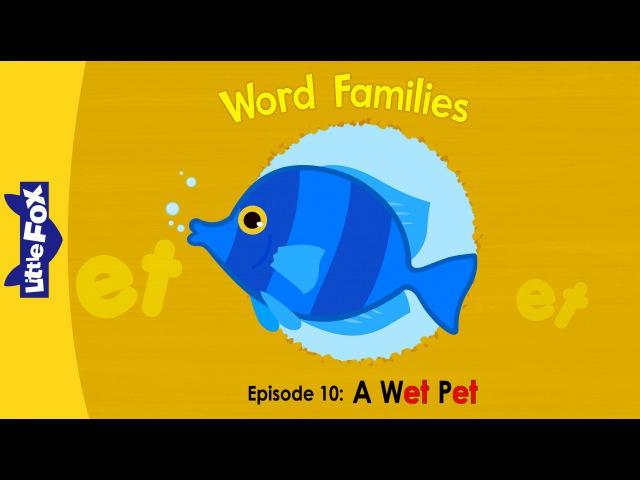 Word Families 10: A Wet Pet | Level 1 | By Little Fox