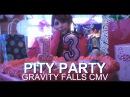 Pity Party   Gravity Falls CMV