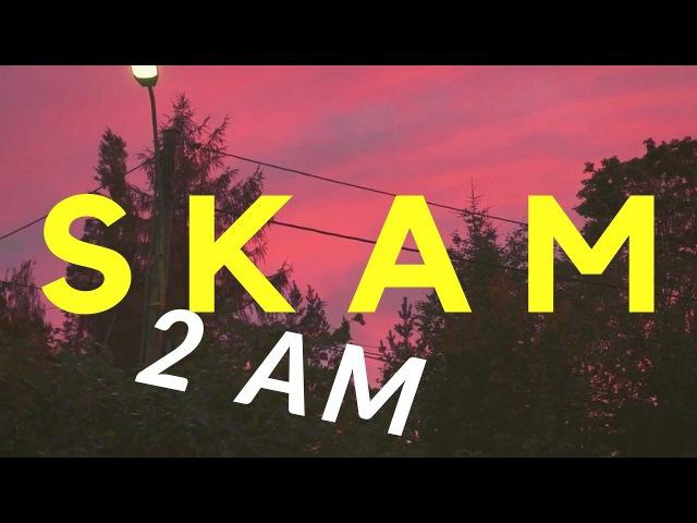 S K A M - 2 AM