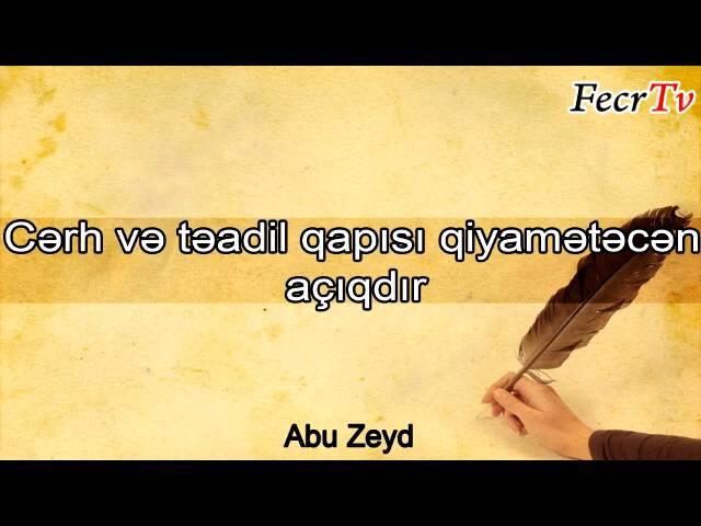 Abu Zeyd - Cərh və təadil qapısı qiyamətəcən açıqdır