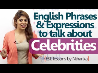 10 English phrases to talk about celebrities - Free English lesson