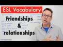 English vocabulary lesson B2 Talking about friendships and relationships vocabulario en inglés