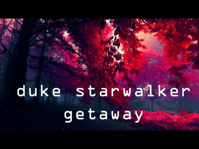 Duke starwalker – getaway