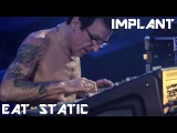 Eat Static - Implant - Live (Resilience by Hadra)