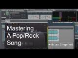 Mastering a PopRock Song with Ian Shepherd - Warren Huart Produce Like A Pro