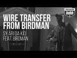 Sy Ari Da Kid - Wire Transfer From Birdman ft. Birdman (Official Video)