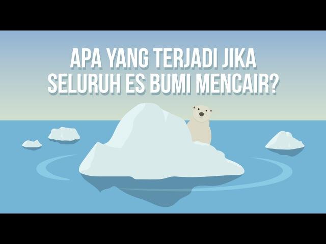 Apa yang Terjadi Jika Seluruh Es Bumi Mencair