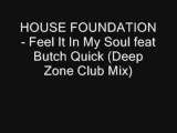 House Music - Feel It In My Soul feat Butch Quick (Deep Zone