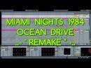 Miami Nights 1984 Ocean Drive REMAKE Ableton Live