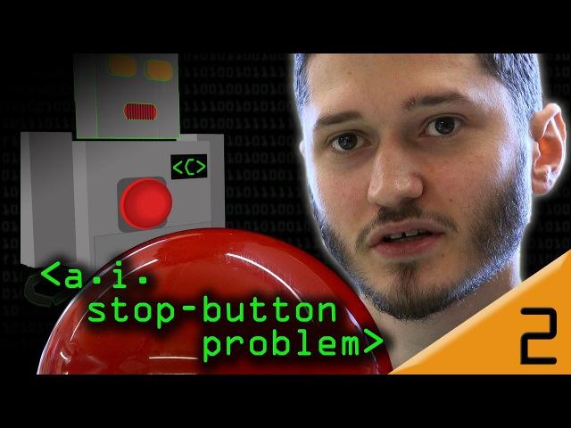 AI Stop Button Problem - Computerphile