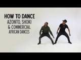 How to dance Azonto, Shoki &amp Commercial African Dances (BM - Ebebi Music) TUTORIAL