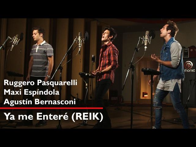 Agustín Bernasconi I Ya me enteré I Reik ft. Ruggero Pasquarelli I Maxi Espindola