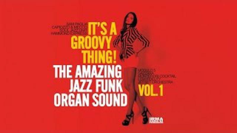 Acid Jazz Funk Best Tracks Its a Groovy Thing! Vol. 1 - The Amazing Jazz Funk Organ Sound
