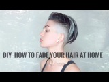 DIY HOW TO FADE YOUR HAIR AT HOME