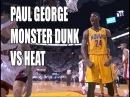 Paul George Dunk vs Heat