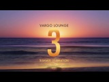Vargo Lounge - Summer Celebration 3 (Official Albumplayer)