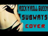 Rock'n'roll Queen (Cover of The Subways)