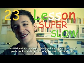 Lesson 23 SUPER SLOW - Introduzione (Learn Italian with subtitles) ENG/ITA