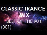 Classic Trance Mix - Best of the 90's (001)
