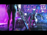 'Back To The 80's'  Best of Synthwave And Retro Electro Music Mix for 2 Hours