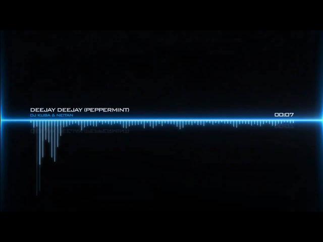 DJ Kuba Ne!tan - Deejay Deejay (Peppermint Remix)
