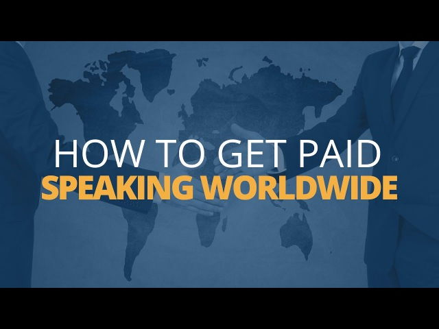 How to Get Paid to Speak Around the World